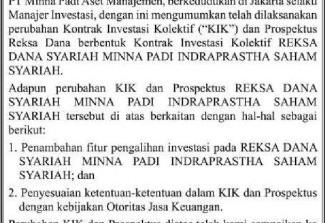 Minna Padi Aset Manajemen - PENGUMUMAN PELAKSANAAN PERUBAHAN KONTRAK INVESTASI KOLEKTIF DAN PROSPEKTUS REKSADANA BERBENTUK KONTRAK INVESTASI KOLEKTIF REKSA DANA SYARIAH MINNA PADI INDRAPRASTHA SAHAM SYARIAH